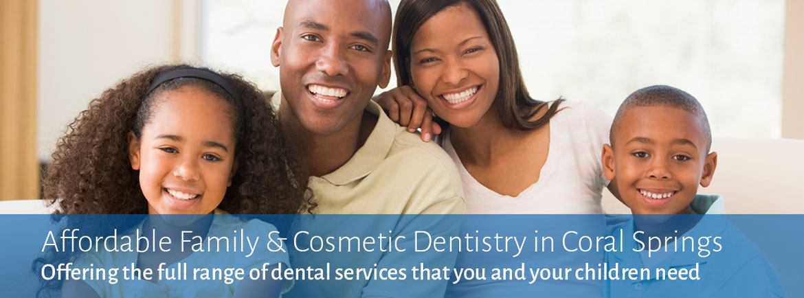 Coral Springs Affordable Family & Cosmetic Dentist